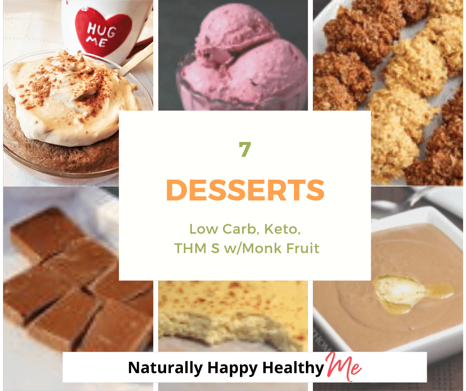 7 Low Carb, Keto Sugar Free Desserts with Monk Fruit & THM S