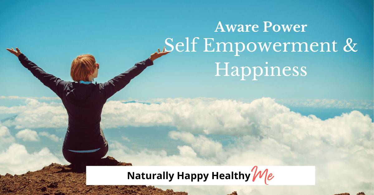 Aware Power: Self Empowerment & Happiness
